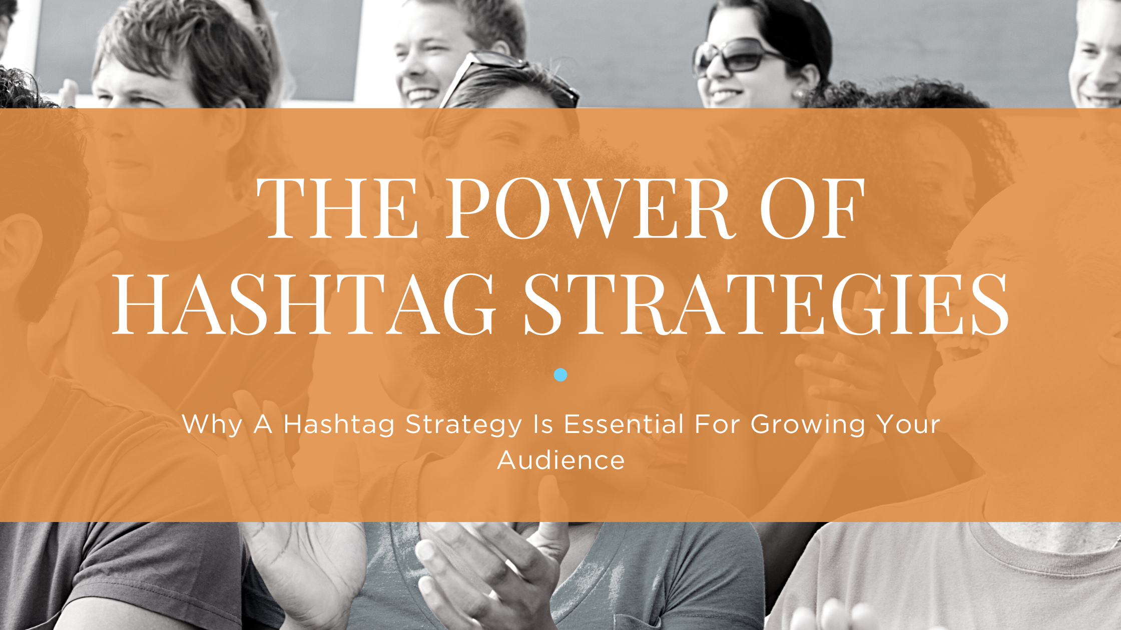 The power of hashtag strategies
